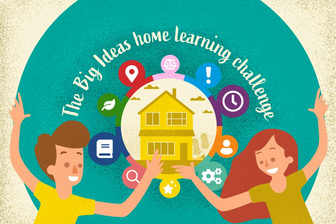 10 Big Ideas – FREE home learning challenges for children and families