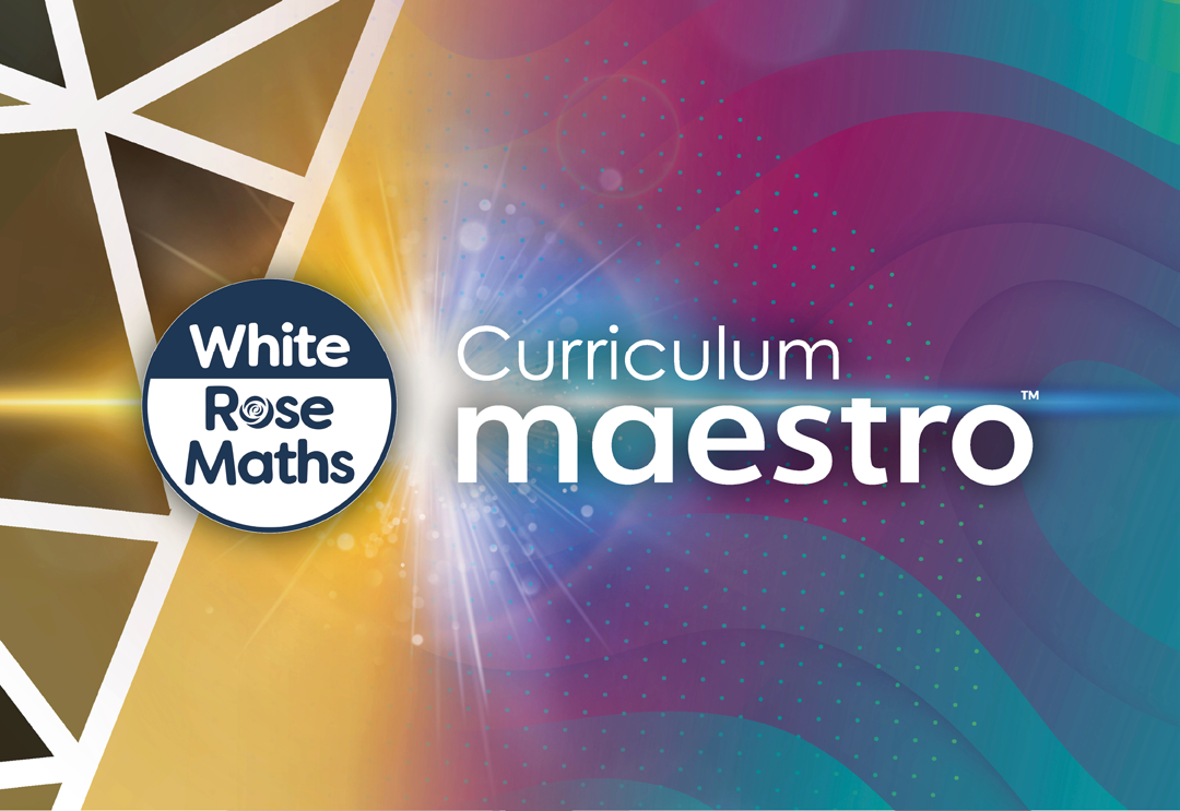 Take your maths provision to the next level using White Rose Maths on Curriculum Maestro